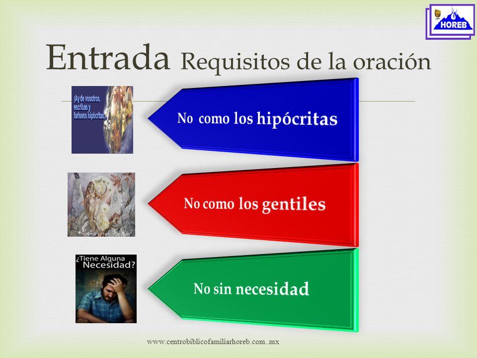www.centrobiblicofamiliarhoreb.com..mx Entrada Requisitos de la oración