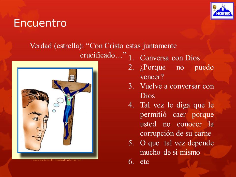 Encuentro www.centrobiblicofamiliarhoreb.com..mx Verdad (estrella): El pecado no se enseñoreara de vosotros…