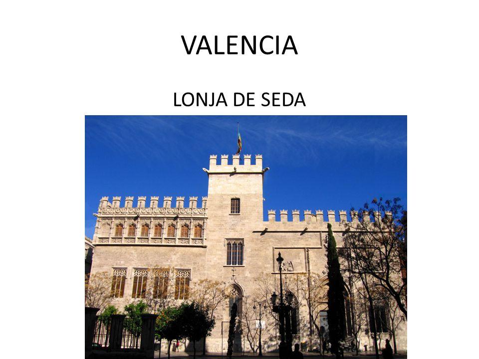 VALENCIA LONJA DE SEDA