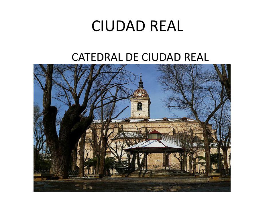 CIUDAD REAL CATEDRAL DE CIUDAD REAL
