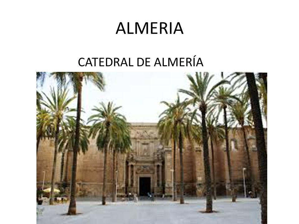 ALMERIA CATEDRAL DE ALMERÍA