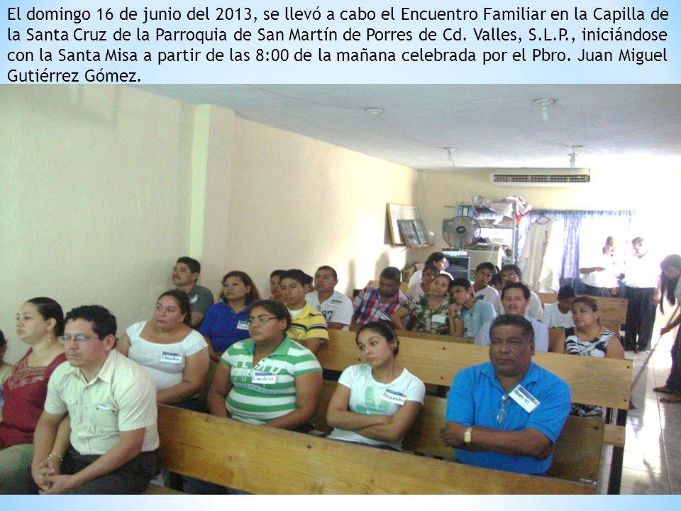 El domingo 16 de junio del 2013, se llevó a cabo el Encuentro Familiar en la Capilla de la Santa Cruz de la Parroquia de San Martín de Porres de Cd.