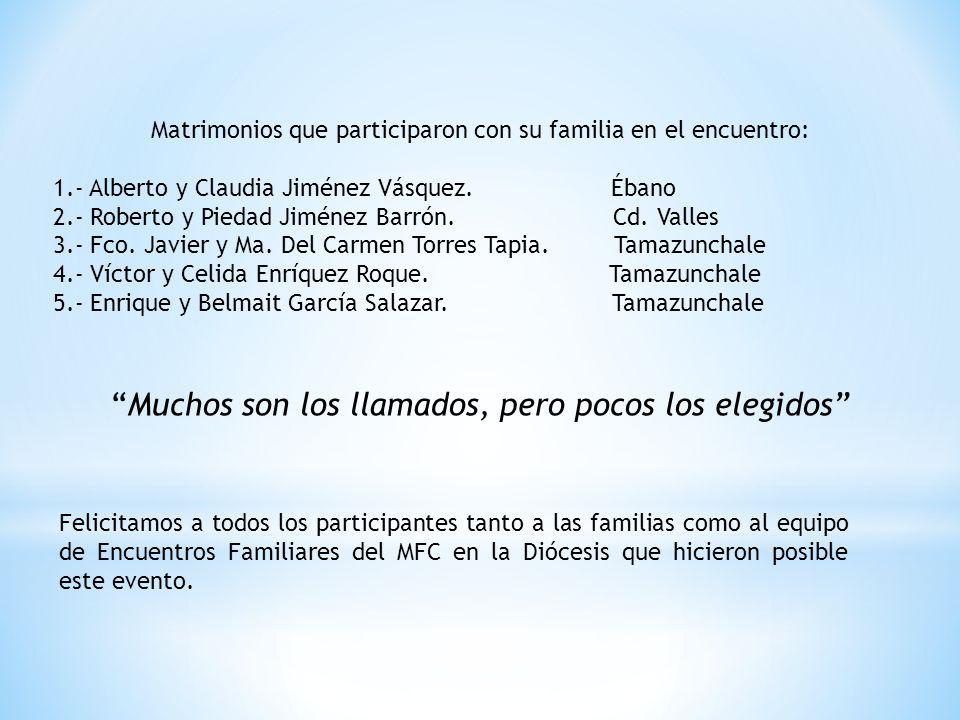 Matrimonios que participaron con su familia en el encuentro: 1.- Alberto y Claudia Jiménez Vásquez.