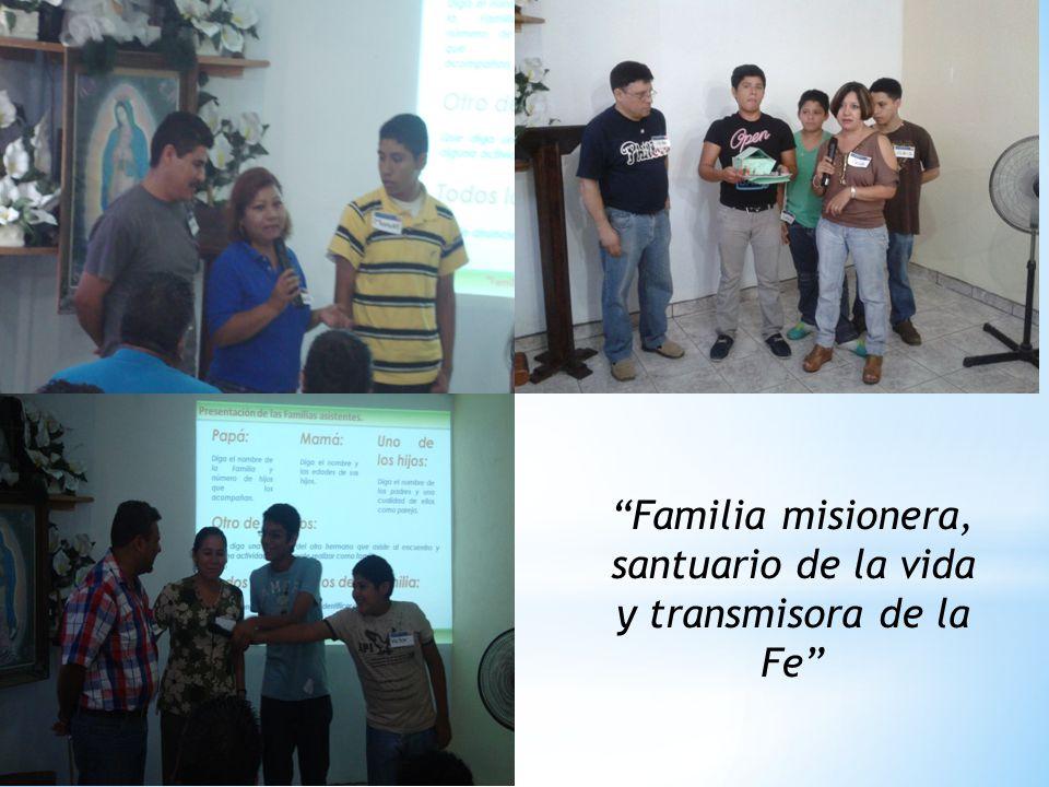 Familia misionera, santuario de la vida y transmisora de la Fe