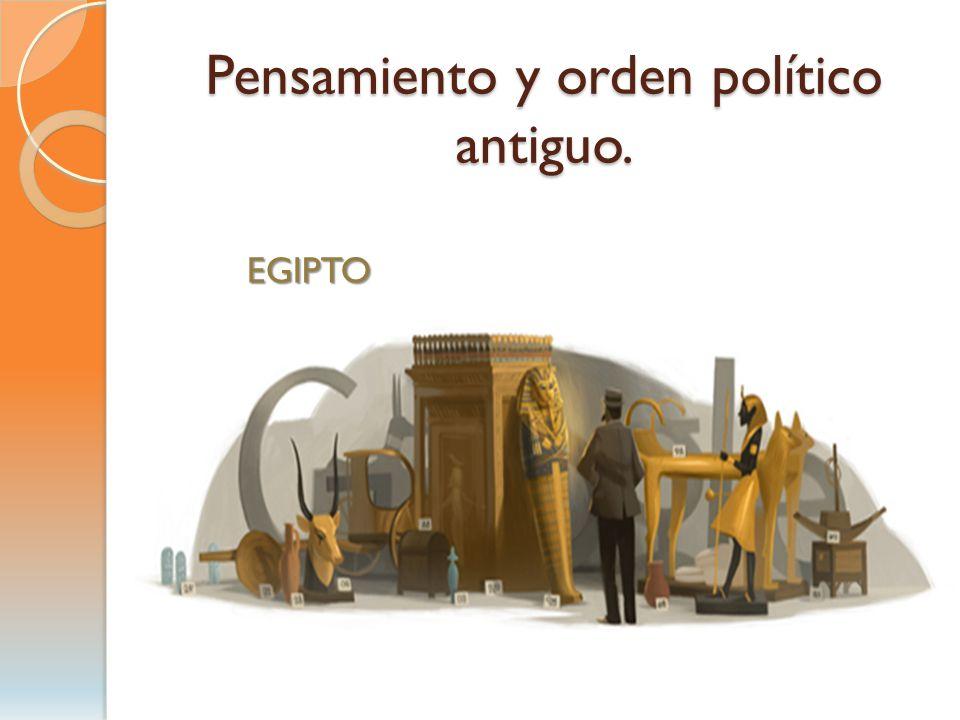 Pensamiento y orden político antiguo. EGIPTO