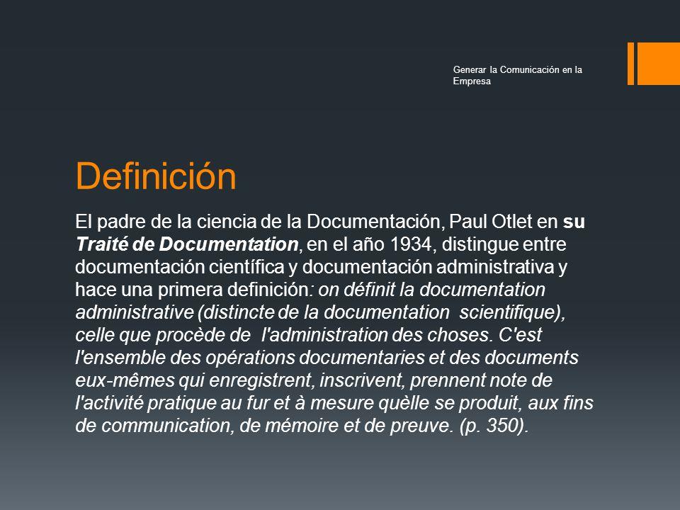 Alcance Otlet entiende que la documentación administrativa existe tanto en los organismos públicos como en las organizaciones privadas.