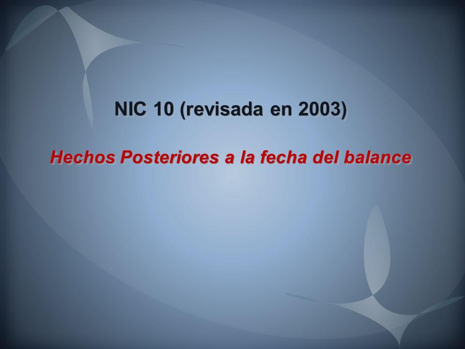 NIC 10 (revisada en 2003) Hechos Posteriores a la fecha del balance