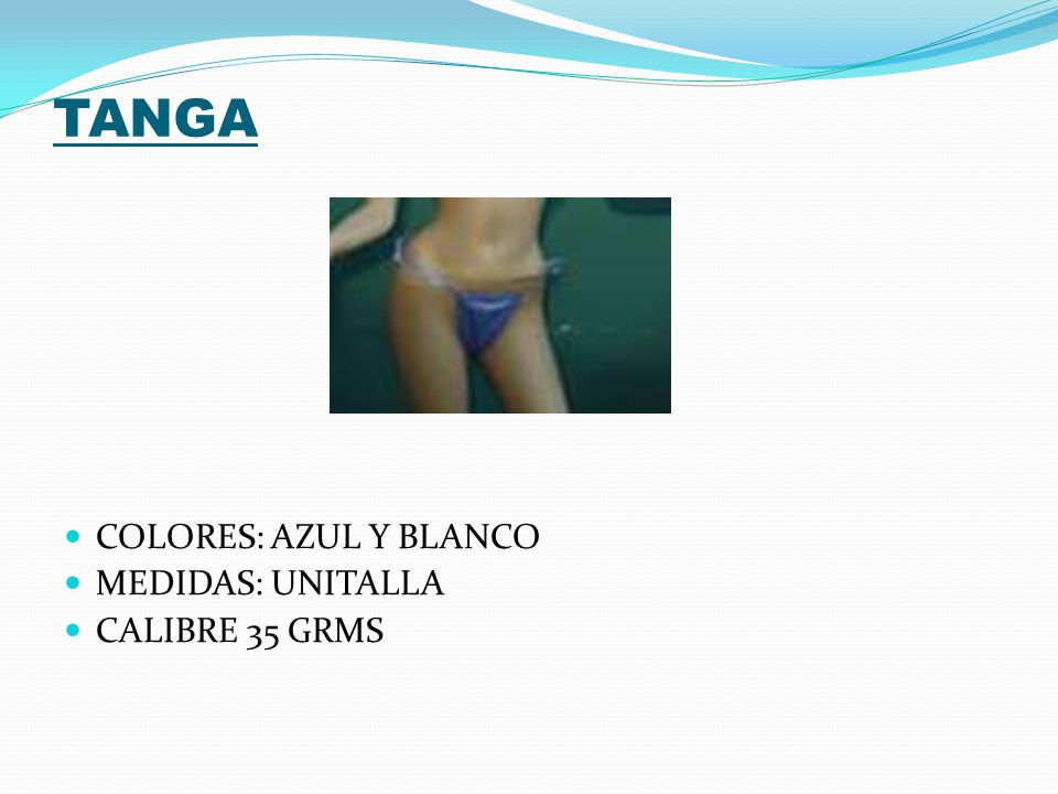 TANGA 2 COLORES: AZUL Y BLANCO MEDIDAS: UNITALLA CALIBRE 35 GRMS