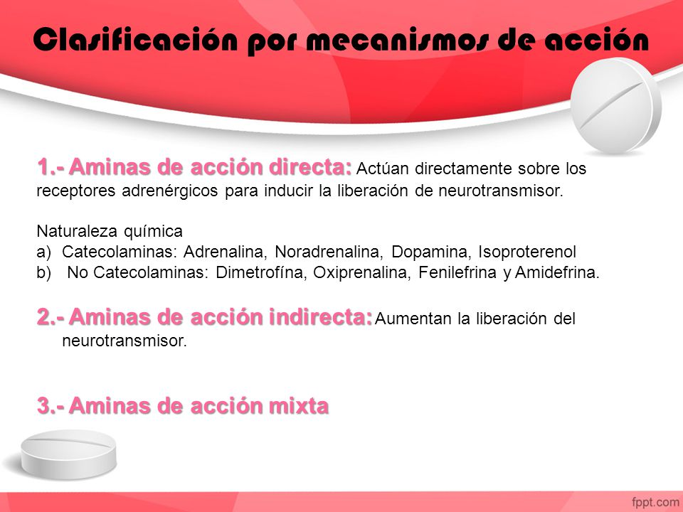 Clasificación por mecanismos de acción 1.- Aminas de acción directa: 1.- Aminas de acción directa: Actúan directamente sobre los receptores adrenérgicos para inducir la liberación de neurotransmisor.