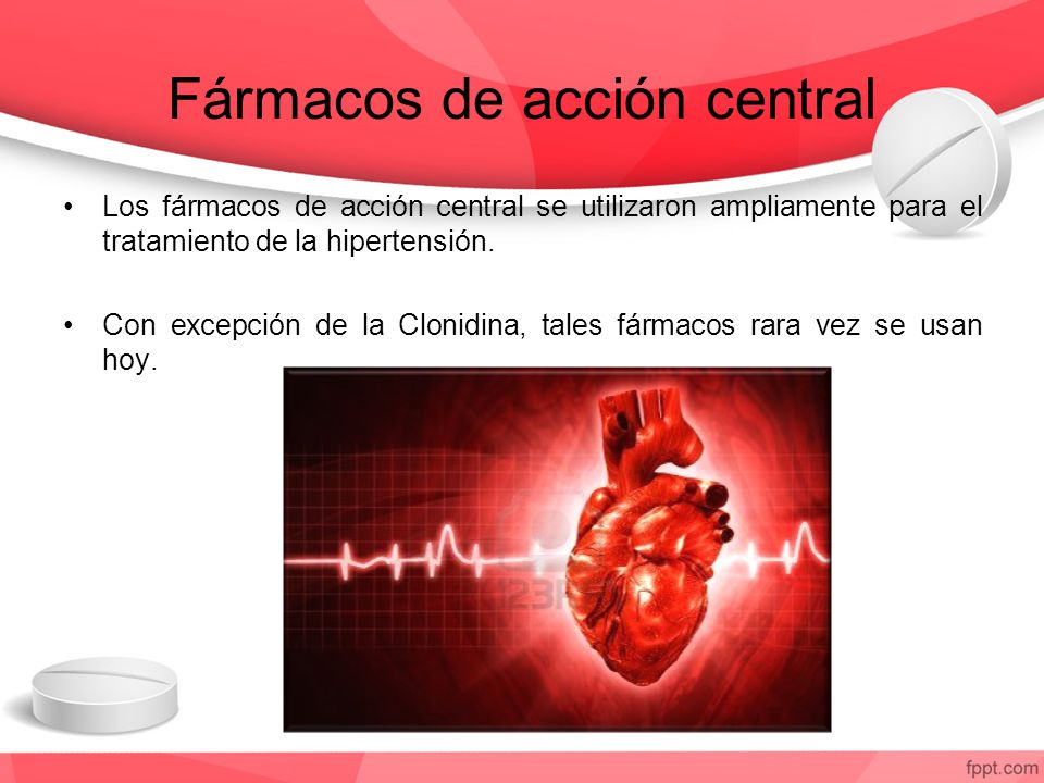 Los fármacos de acción central se utilizaron ampliamente para el tratamiento de la hipertensión. Con excepción de la Clonidina, tales fármacos rara ve