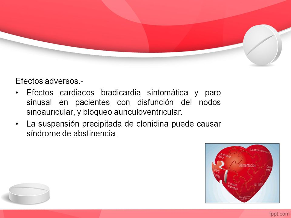 Efectos adversos.- Efectos cardiacos bradicardia sintomática y paro sinusal en pacientes con disfunción del nodos sinoauricular, y bloqueo auriculoventricular.