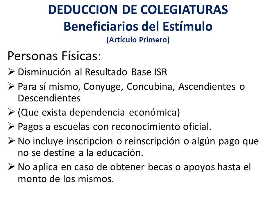 Personas Físicas: Disminución al Resultado Base ISR Para sí mismo, Conyuge, Concubina, Ascendientes o Descendientes (Que exista dependencia económica)