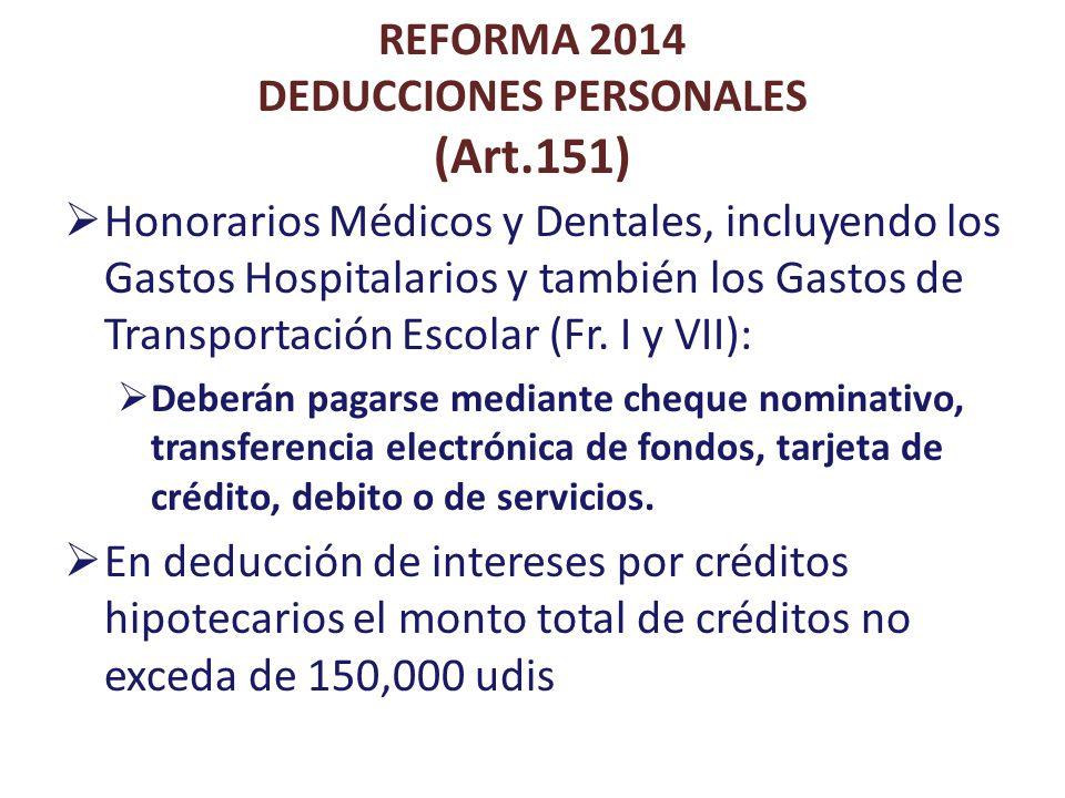 REFORMA 2014 DEDUCCIONES PERSONALES (Art.151) Honorarios Médicos y Dentales, incluyendo los Gastos Hospitalarios y también los Gastos de Transportació