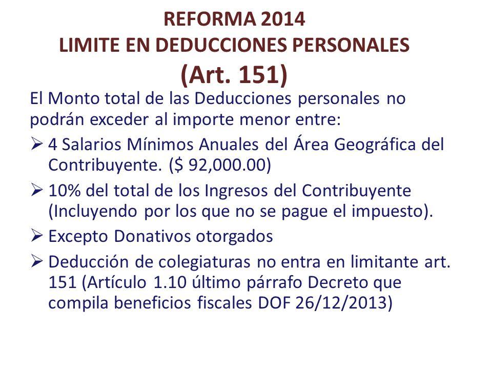 REFORMA 2014 LIMITE EN DEDUCCIONES PERSONALES (Art. 151) El Monto total de las Deducciones personales no podrán exceder al importe menor entre: 4 Sala