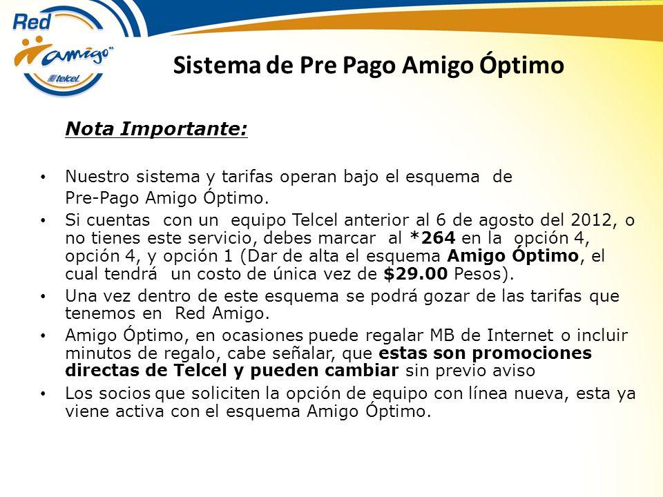 Sistema de Pre Pago Amigo Óptimo Nota Importante: Nuestro sistema y tarifas operan bajo el esquema de Pre-Pago Amigo Óptimo.