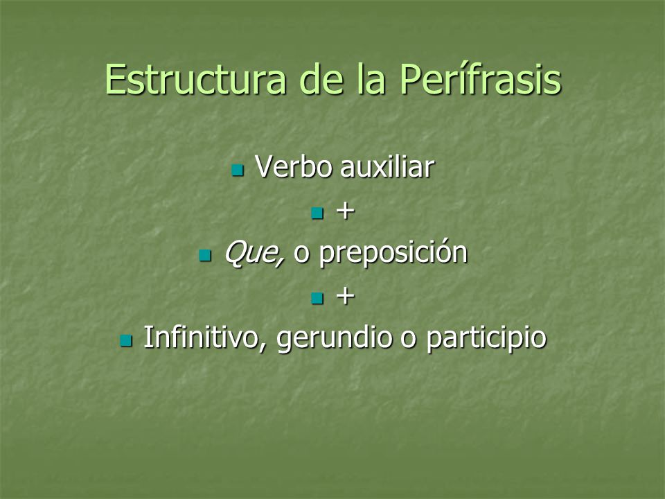 Significación de la Perífrasis Progresiva Progresiva Durativa Durativa Perfectiva Perfectiva