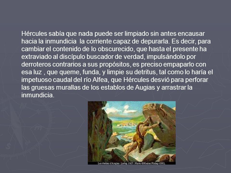 LIMPIEZA DE LOS ESTABLOS DE AUGIAS Augias, rey de Elida, poseía más de 3.000 bueyes, que permanecían en establos inmundos, y no aseados por más de 30