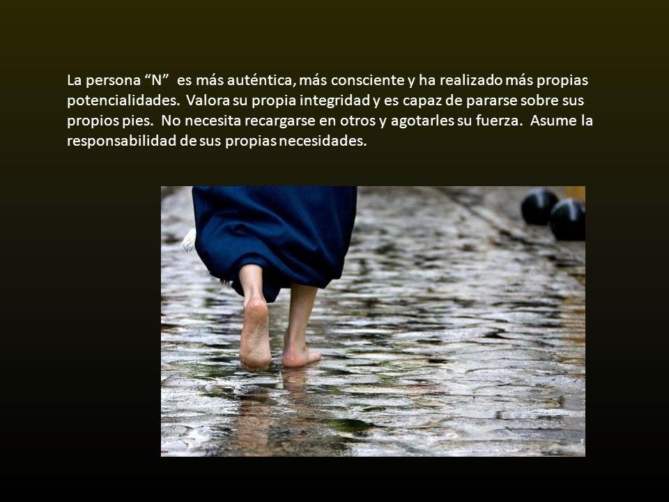 La persona N es más auténtica, más consciente y ha realizado más propias potencialidades.