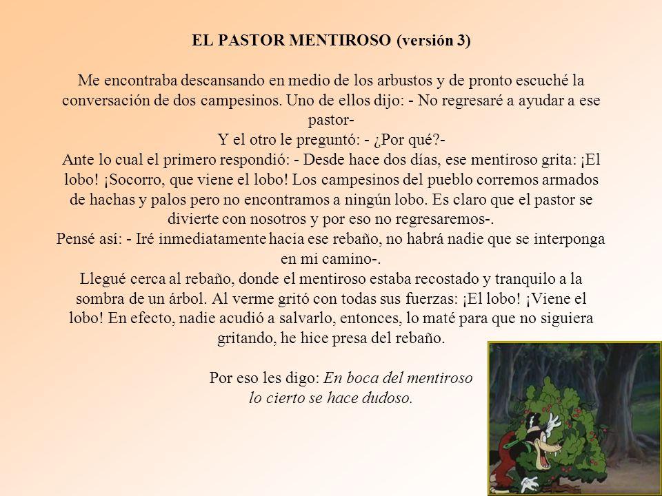 EL PASTOR MENTIROSO (versión 3) Me encontraba descansando en medio de los arbustos y de pronto escuché la conversación de dos campesinos.