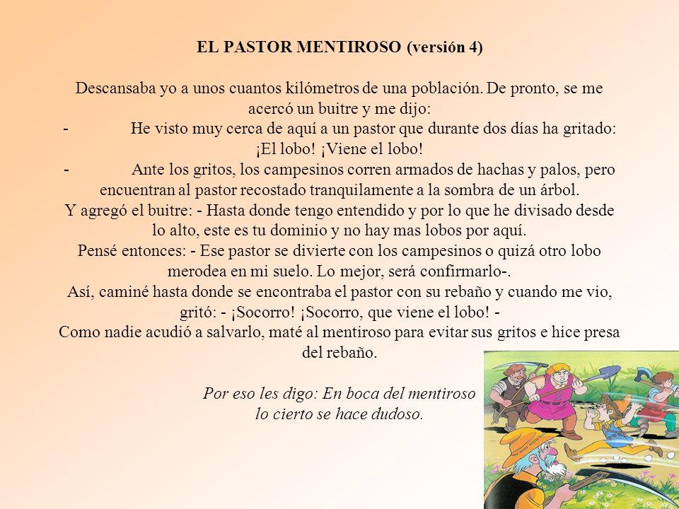 EL PASTOR MENTIROSO (versión 4) Descansaba yo a unos cuantos kilómetros de una población.