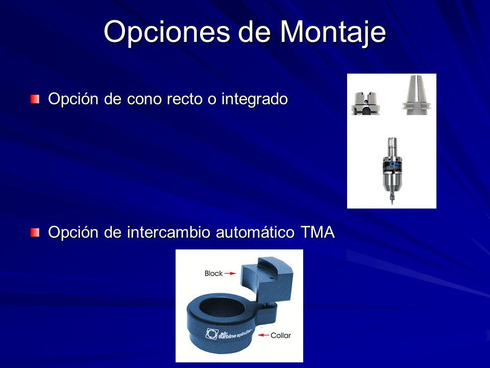 Opciones de Montaje Opción de cono recto o integrado Opción de intercambio automático TMA