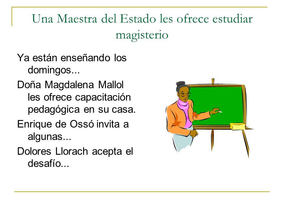 Una Maestra del Estado les ofrece estudiar magisterio Ya están enseñando los domingos... Doña Magdalena Mallol les ofrece capacitación pedagógica en s