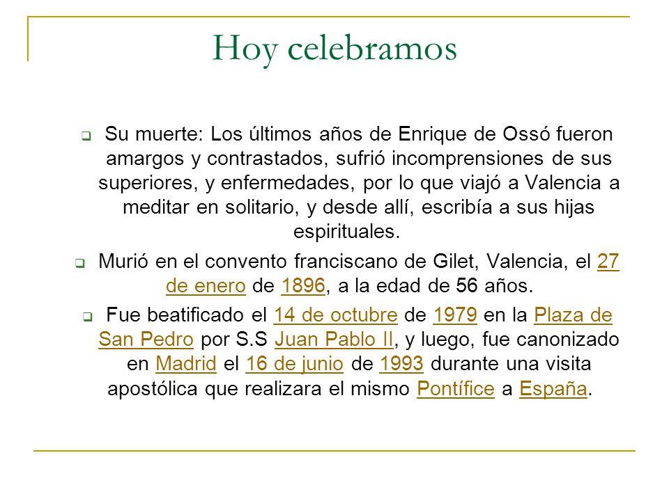 Hoy celebramos Su muerte: Los últimos años de Enrique de Ossó fueron amargos y contrastados, sufrió incomprensiones de sus superiores, y enfermedades,