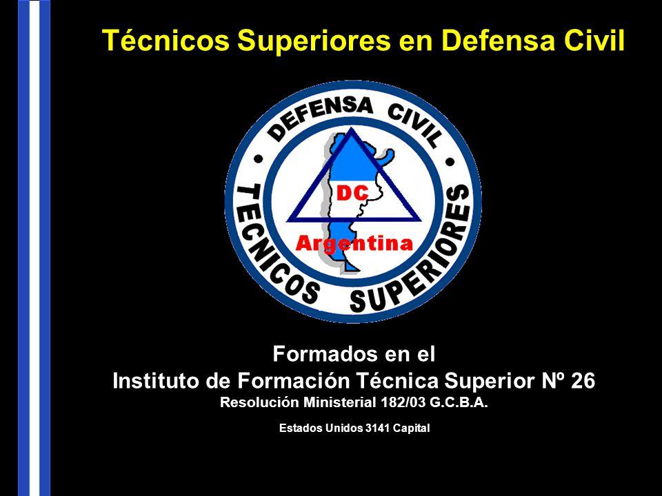 Formados en el Instituto de Formación Técnica Superior Nº 26 Resolución Ministerial 182/03 G.C.B.A. Estados Unidos 3141 Capital Técnicos Superiores en