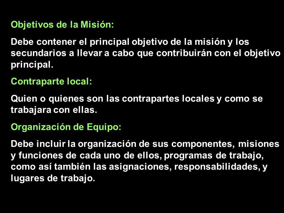 Objetivos de la Misión: Debe contener el principal objetivo de la misión y los secundarios a llevar a cabo que contribuirán con el objetivo principal.