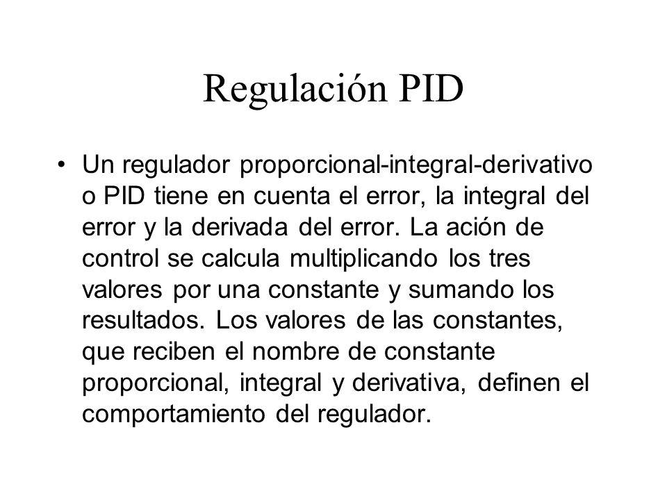 Regulación PID Un regulador proporcional-integral-derivativo o PID tiene en cuenta el error, la integral del error y la derivada del error.