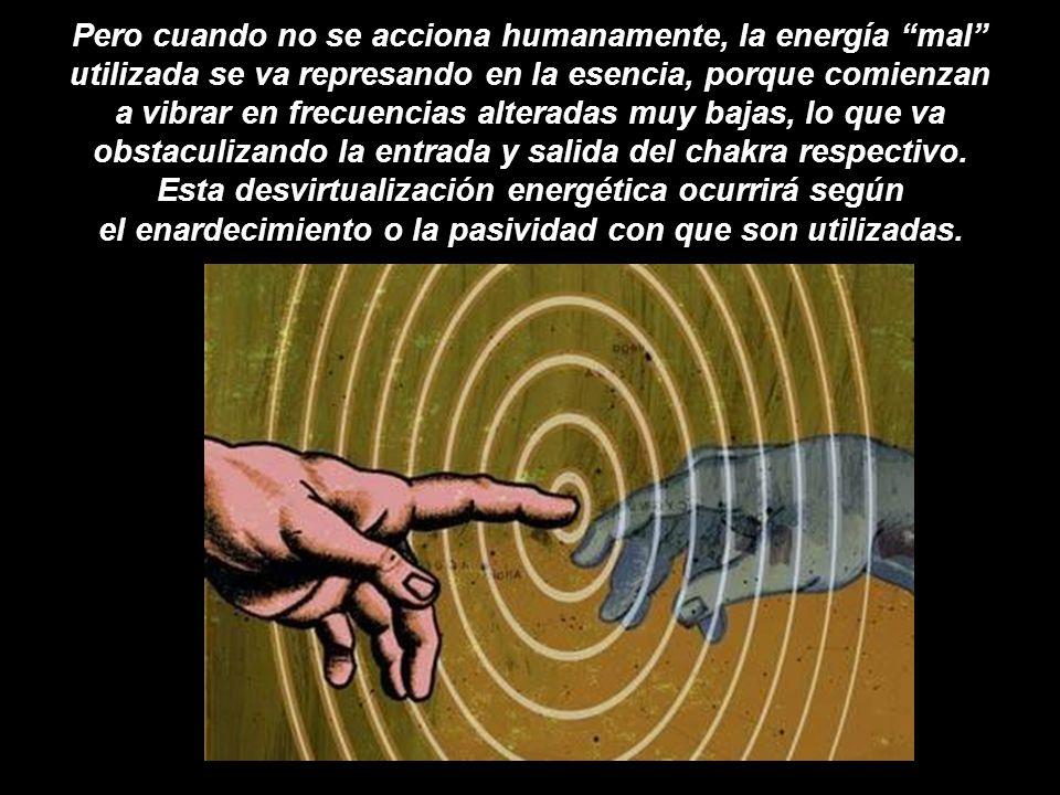 Si el proceso de revitalización energética no encuentra ningún obstáculo, la energía universal o la conciencia fluye en forma de acciones humanas, per