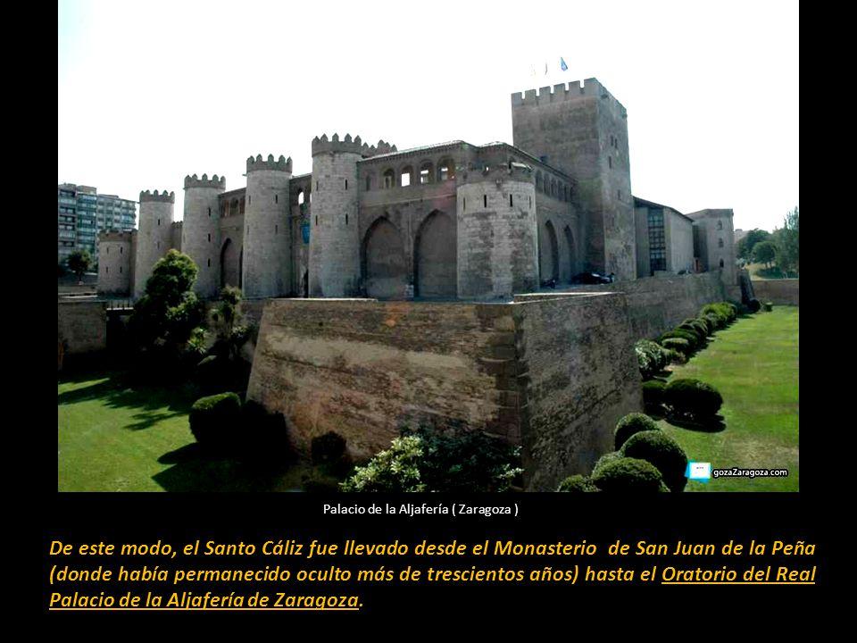 En el año 1399 el rey de Aragón Martín el Humano solicitó de los monjes del monasterio de San Juan de la Peña la entrega del Cáliz, pues deseaba tener