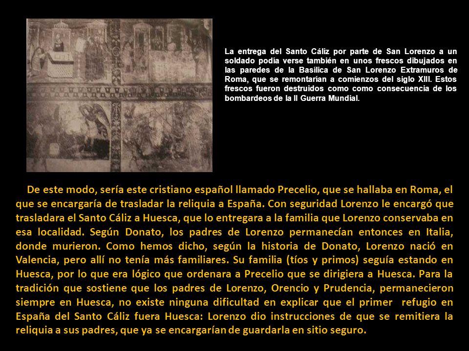 La entrega del Santo Cáliz por parte de San Lorenzo a un soldado podía verse también en unos frescos dibujados en las paredes de la Basílica de San Lorenzo Extramuros de Roma, que se remontarían a comienzos del siglo XIII.