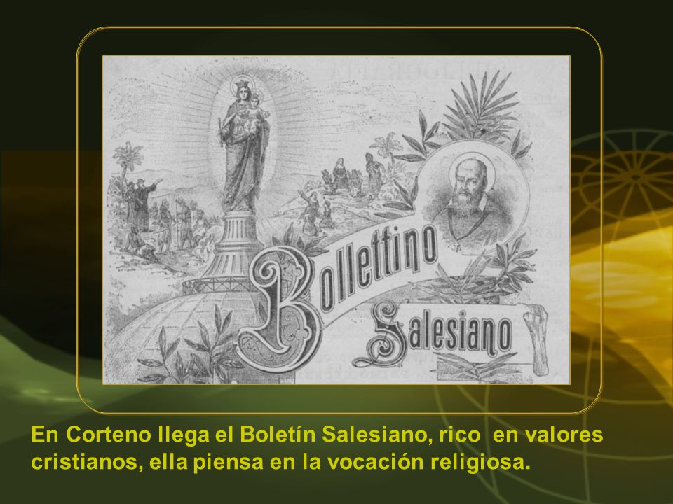 En Corteno llega el Boletín Salesiano, rico en valores cristianos, ella piensa en la vocación religiosa.