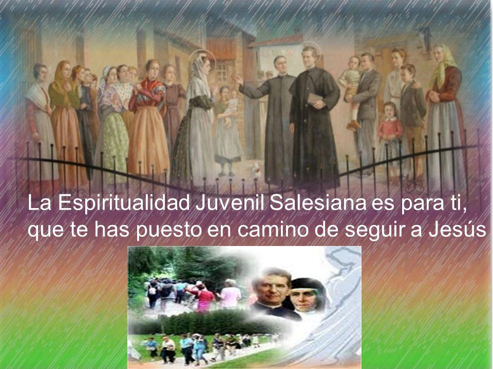 La Espiritualidad Juvenil Salesiana es para ti, que te has puesto en camino de seguir a Jesús
