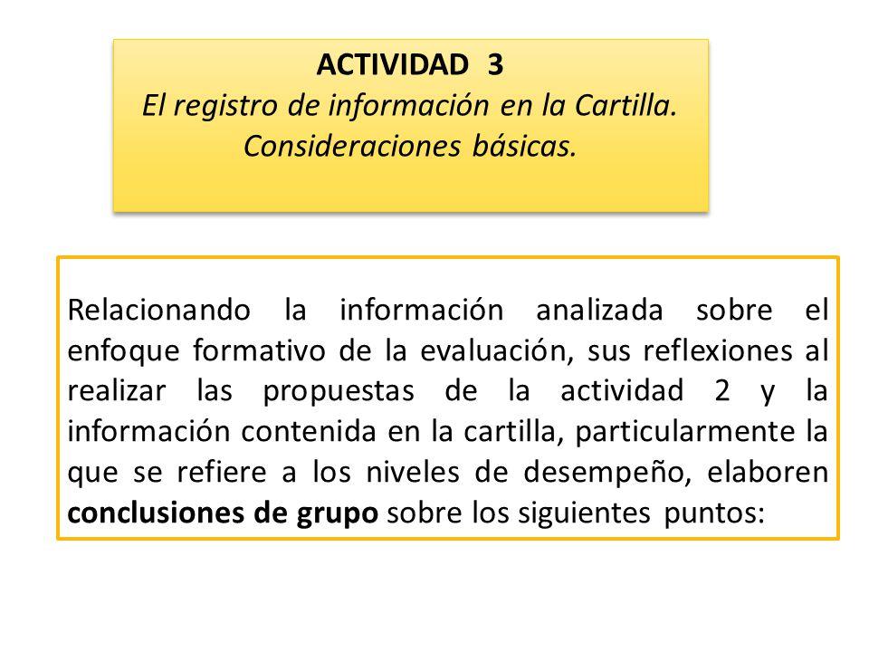 Relacionando la información analizada sobre el enfoque formativo de la evaluación, sus reflexiones al realizar las propuestas de la actividad 2 y la i