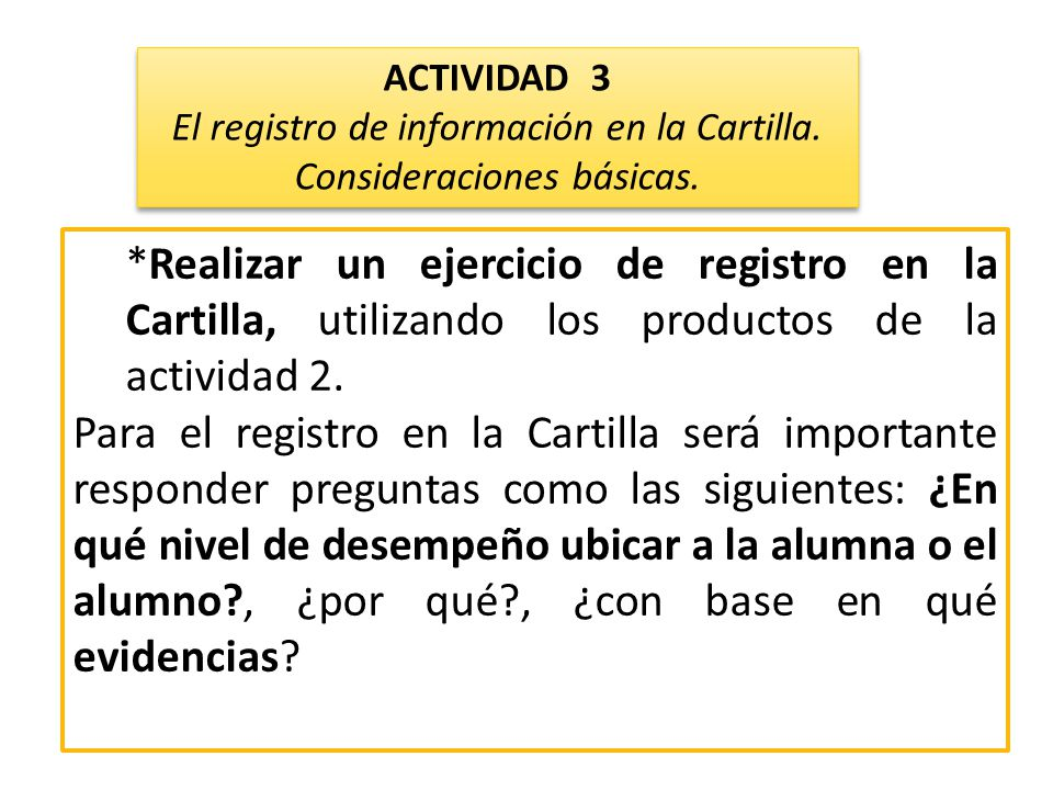 *Realizar un ejercicio de registro en la Cartilla, utilizando los productos de la actividad 2. Para el registro en la Cartilla será importante respond