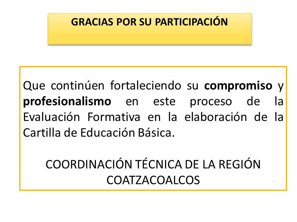 Que continúen fortaleciendo su compromiso y profesionalismo en este proceso de la Evaluación Formativa en la elaboración de la Cartilla de Educación B