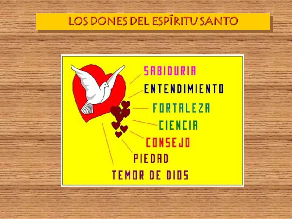 LOS DONES DEL ESPÍRITU SANTO LOS DONES DEL ESPÍRITU SANTO