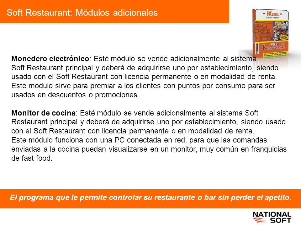 Soft Restaurant: Módulos adicionales El programa que le permite controlar su restaurante o bar sin perder el apetito. Monedero electrónico: Esté módul