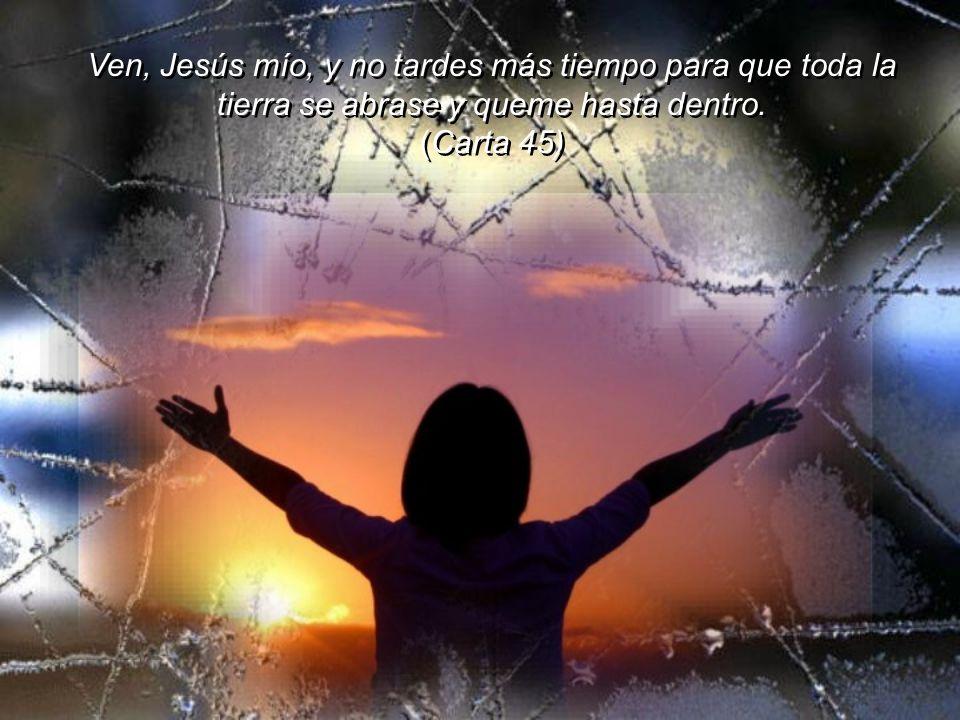 Yo no puedo vivir sin mi Jesús, sin mi Dios: porque es en Él donde encuentro la fuerza para resistir las tentanciones del mal y para soportar con sere