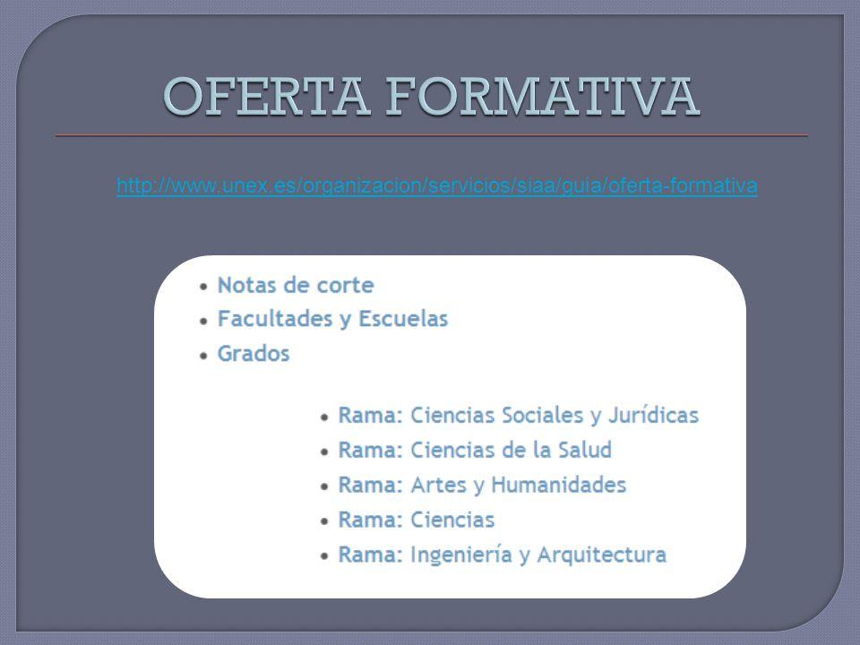 http://www.unex.es/organizacion/servicios/siaa/guia/oferta-formativa