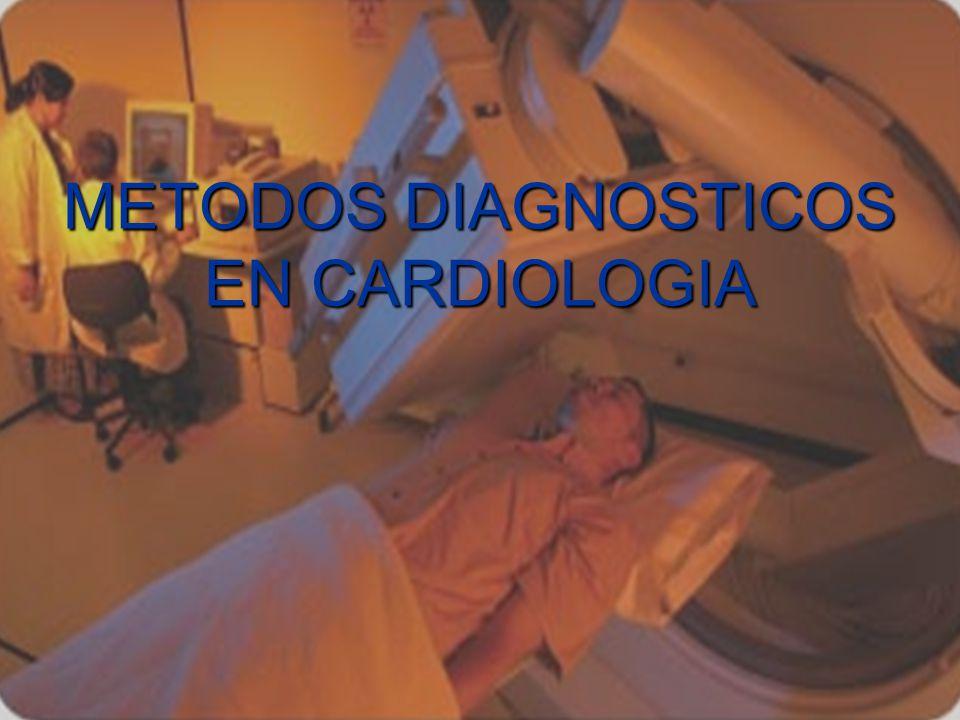 METODOS DIAGNOSTICOS EN CARDIOLOGIA