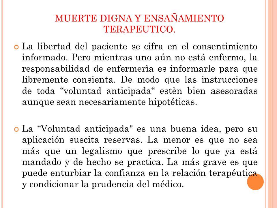 La libertad del paciente se cifra en el consentimiento informado. Pero mientras uno aún no está enfermo, la responsabilidad de enfermerìa es informarl