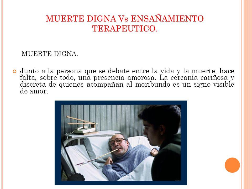 Los médicos tienen el deber moral de hacer todos los esfuerzos por salvar la vida o sanar un paciente.