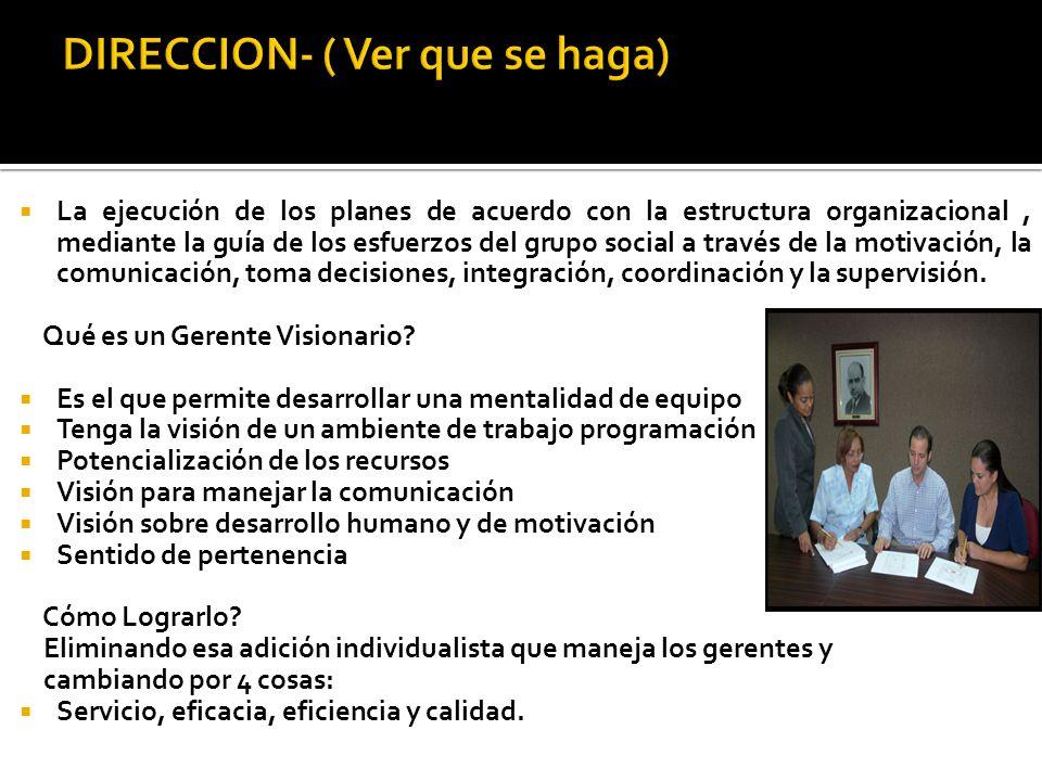 La ejecución de los planes de acuerdo con la estructura organizacional, mediante la guía de los esfuerzos del grupo social a través de la motivación,