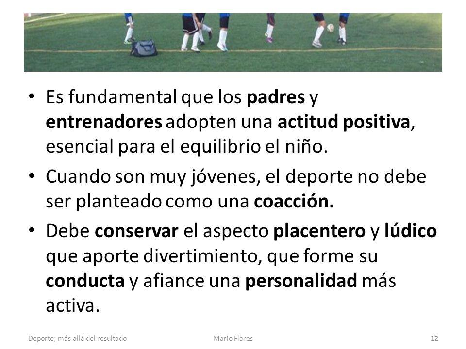 Es fundamental que los padres y entrenadores adopten una actitud positiva, esencial para el equilibrio el niño.