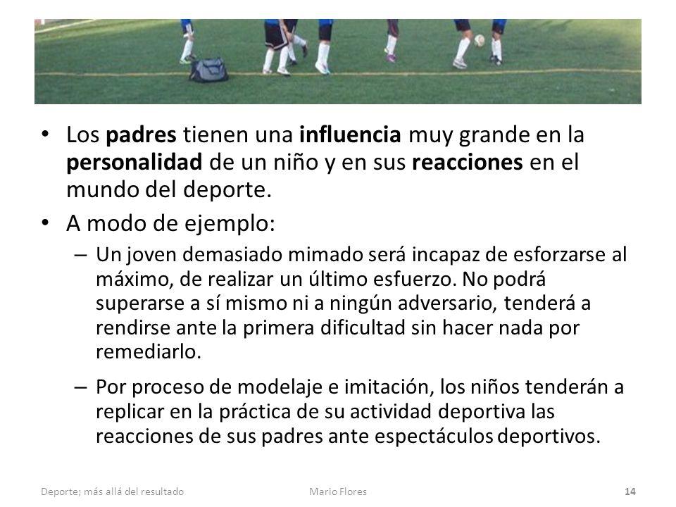 Los padres tienen una influencia muy grande en la personalidad de un niño y en sus reacciones en el mundo del deporte.