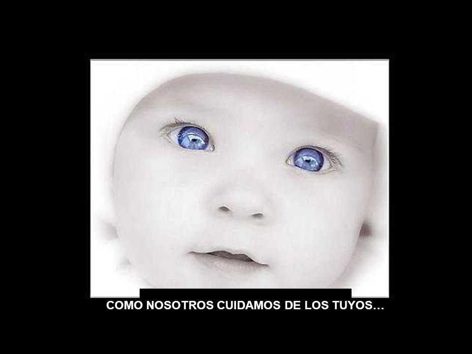 CUIDA DE MI Y DE MIS HIJOS….