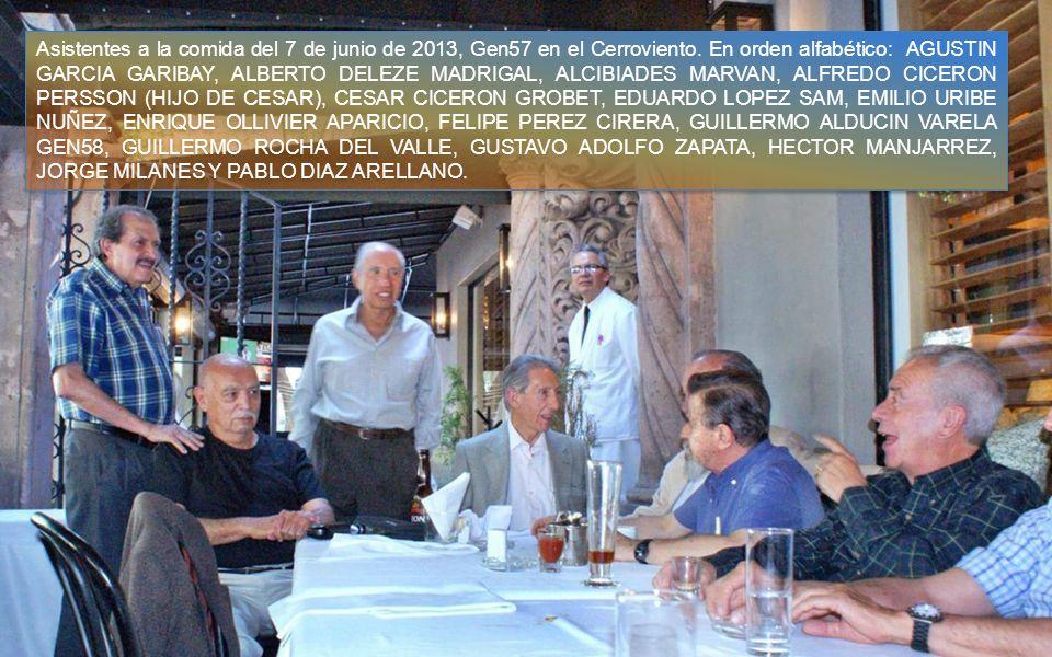 Comida GEN57 7 de Junio 2013 A todos los Ex Patrias Son dos eventos mensuales los que suceden uno tras otro: la comida de la 58 en Pajares los jueves